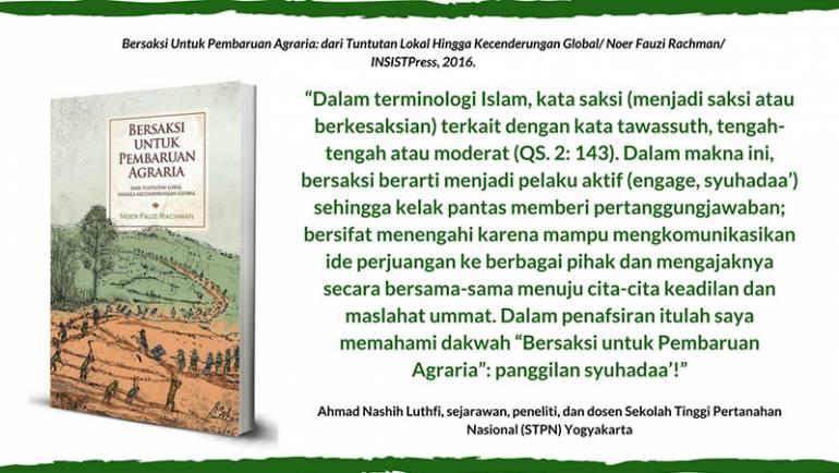 """Ahmad Nashih Luthfi memahami dakwah """"Bersaksi untuk Pembaruan Agraria"""": panggilan syuhadaa'!"""