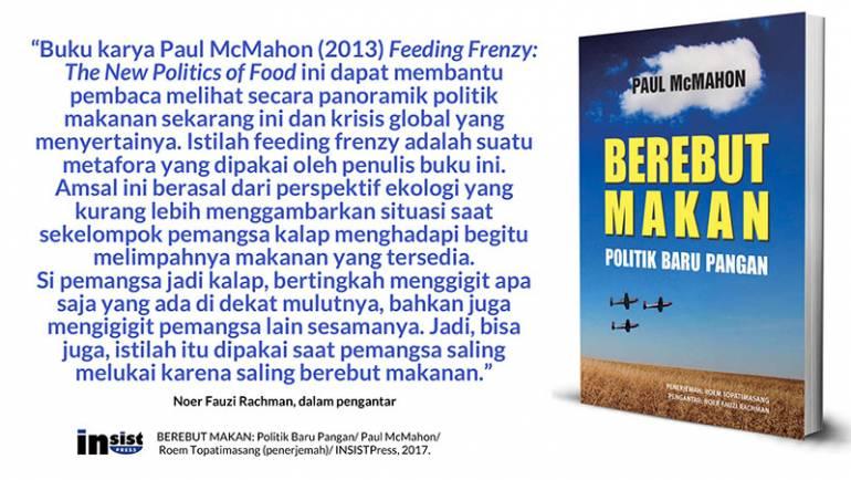 Noer Fauzi Rachman: feeding frenzy, sebuah panoramik politik makanan sekarang ini dan krisis global yang menyertainya